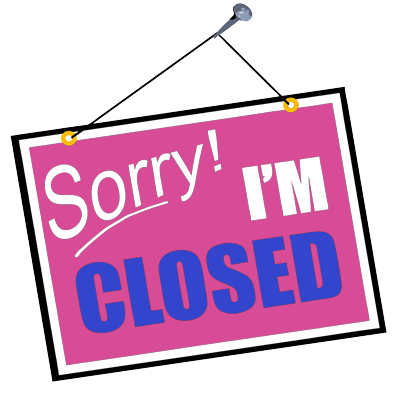 Sorry - I'm closed